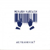 Mekanik Kantatik - Are You Kantatik