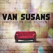 Van Susans - Paused In The Moment