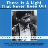 Various - There Is A Light That Never Goes Out. Indie Classics 1982-1987