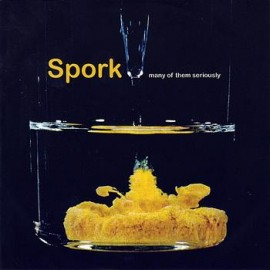 Spork - Many Of The Seriousley