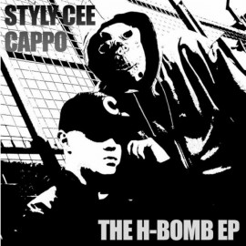 Styly Cee, Cappo ‎– The H-Bomb EP - 2008
