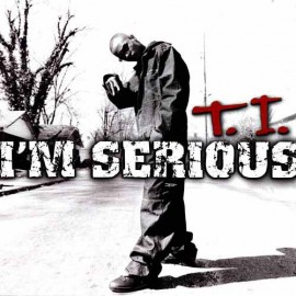 T.I. im-serious